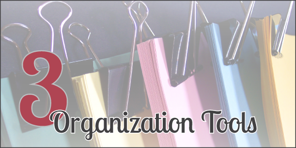 3 Tools to Stay Organized