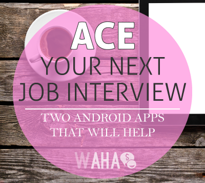Two Free Android Apps to Help You Ace Your Job Interview