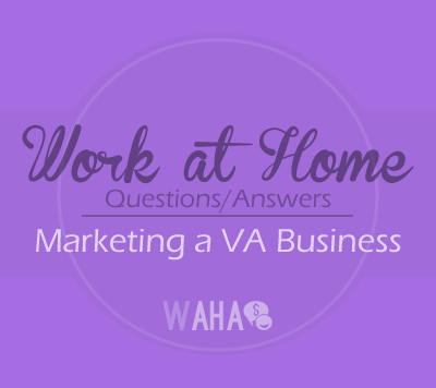 Q/A: How to Market My Virtual Assistant Business