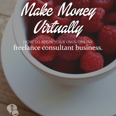 Make Money: How to Become a Freelance Consultant