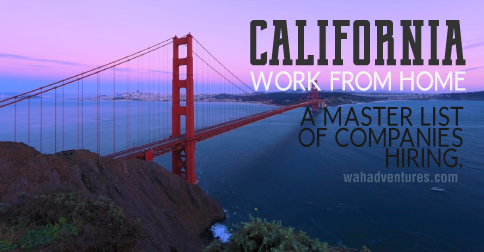 OVER 75 companies who hire california residents to work from home.