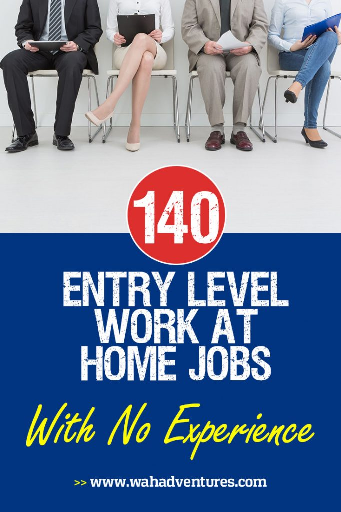 Join the work at home workforce, no experience necessary! It's easier than ever to find an entry level work at home job that matches your skills. These 140 entry level jobs will get you working from your home office in no time.
