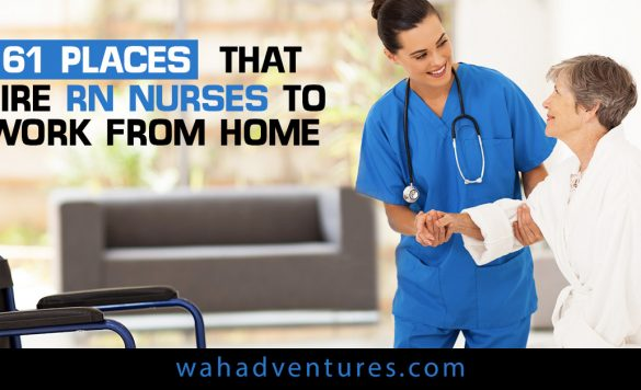 61 Places That Hire RN Nurses to Work From Home in 2021